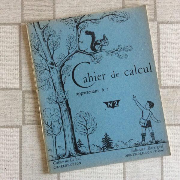 CAHIER DE CALCUL ÉDITIONS ROSSIGNOL CHARLOT GÉRON